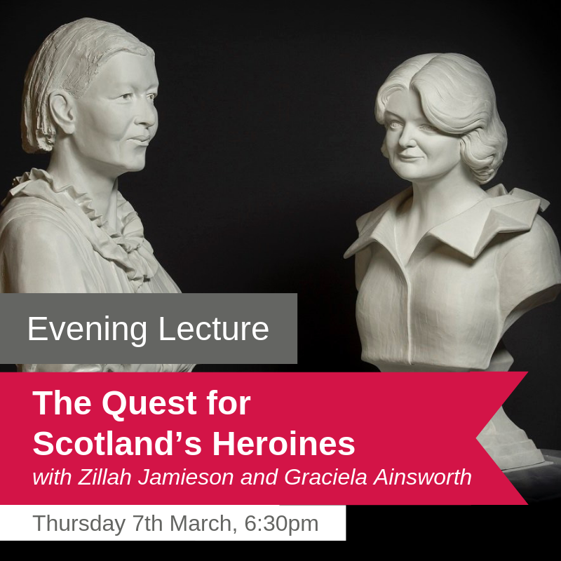 The Quest for Scotland's Heroines - Evening Lecture