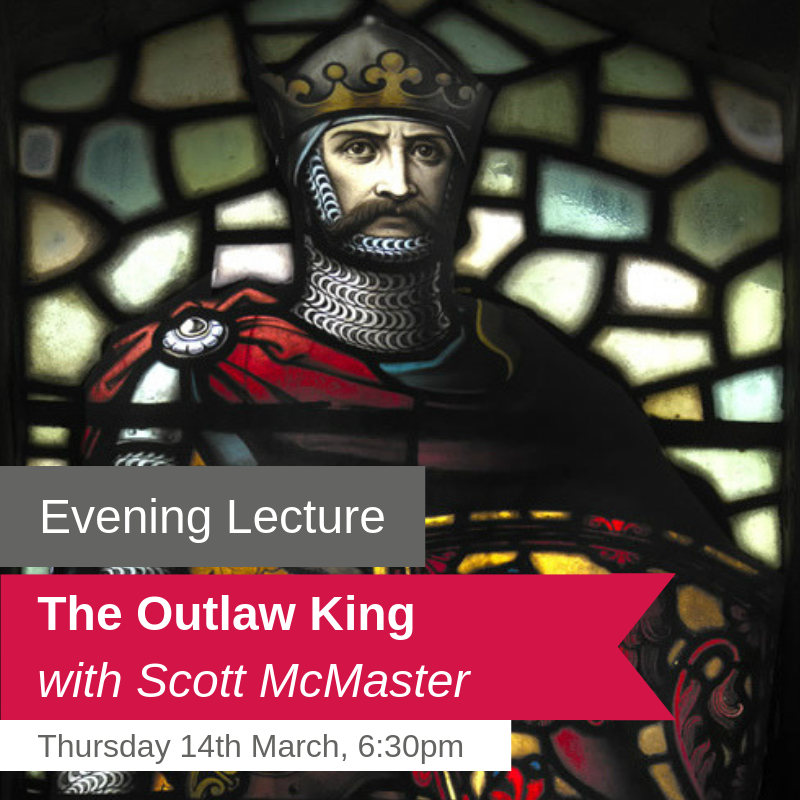 The Outlaw King - Evening Lecture